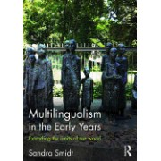 Multilingualism in the Early Years: Extending the Limits of Our World