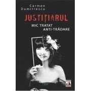Justitiarul. Mic tratat anti-tradare - Carmen Dumitrescu