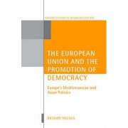 The European Union and the Promotion of Democracy by Senior Associate Carnegie Endowment for International Peace and Professor of International Relations Richard Youngs