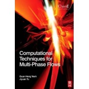 Computational Techniques for Multiphase Flows by Guan Heng Yeoh