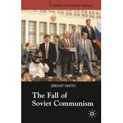 The Fall of Soviet Communism, 1986-1991 by Jeremy Smith