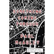 Something Coming Through by Paul McAuley