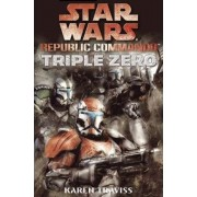 Star Wars Republic Commando 02 - Triple Zero by Karen Traviss