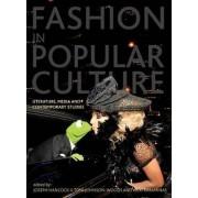 Fashion in Popular Culture: Literature, Media and Contemporary Studies by Joseph Hancock