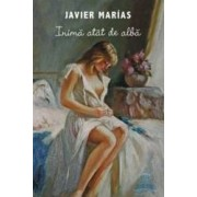 Inima atat de alba 2008 - Javier Marias
