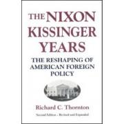 The Nixon-Kissinger Years by Richard Thornton
