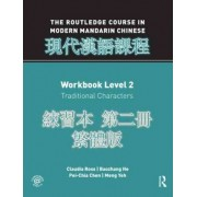 Routledge Course in Modern Mandarin Chinese: Workbook 2 (Traditional) by Claudia Ross