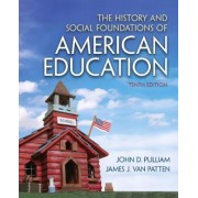 The History and Social Foundations of American Education by John D. Pulliam