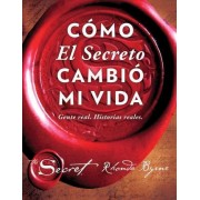 Como El Secreto Cambio Mi Vida (How the Secret Changed My Life Spanish Edition) by Rhonda Byrne