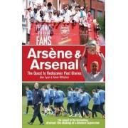 Arsene & Arsenal by Alex Fynn