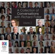 A Collection of Conversations with Richard Fidler: Volume 2 by Richard Fidler