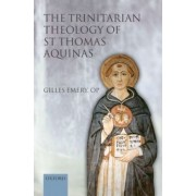 The Trinitarian Theology of St Thomas Aquinas by Gilles Emery