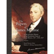 The Papers of James Monroe: Volume 1 by Daniel Preston