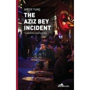 The Aziz Bey Incident