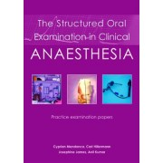 Structured Oral Examination in Clinical Anaesthesia by Dr. Cyprian Mendonca