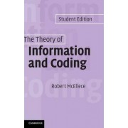 The Theory of Information and Coding by R. J. McEliece