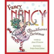 Fancy Nancy: Splendiferous Christmas by Jane O'Connor