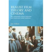 Realist Film Theory and Cinema by Ian Aitken
