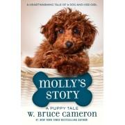 Molly's Story: A Dog's Purpose Novel