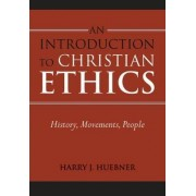 An Introduction to Christian Ethics by Harry J. Huebner