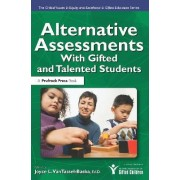 Alternative Assessments with Gifted and Talented Students by Joyce L Van Tassel-Baska