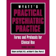 Wyatt's Practical Psychiatric Practice by Richard Jed Wyatt