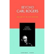 Beyond Carl Rogers by David Brazier