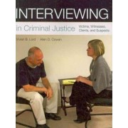 Interviewing in Criminal Justice by Vivian B. Lord