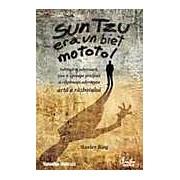 Sun Tzu era un biet mototol. Subjuga-ti adversarii tine-ti aproape prietenii si stapaneste adevarata arta a razboiului