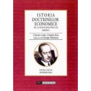 Istoria doctrinelor economice de la fiziocrati pana azi partea I - Charles Gide Charles Rist