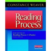 Reading Process by Constance Weaver