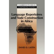 Language Repertoires and State Construction in Africa by David D. Laitin