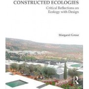 Constructed Ecologies by Margaret Grose