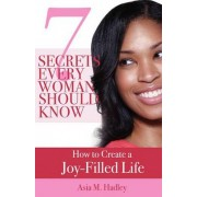 7 Secrets Every Woman Should Know by Asia Hadley