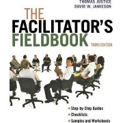 The Facilitators Fieldbook by Tom Justice