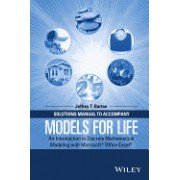 Solutions Manual to Accompany Models for Life: An Introduction to Discrete Mathematical Modeling with Microsoft? Office Excel?