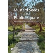 Mustard Seeds in the Public Square by Sotiris Mitralexis