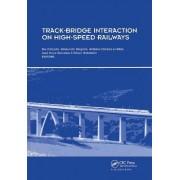 Track-Bridge Interaction on High-Speed Railways by Rui Calcada