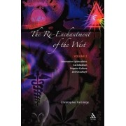 The Re-enchantment of the West: Alternative Spiritualities, Sacralization, Popular Culture and Occulture v. 2 by Christopher H. Partridge