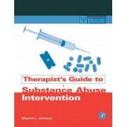Therapist's Guide to Substance Abuse Intervention by Sharon L. Johnson
