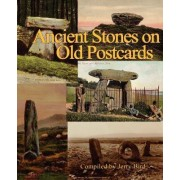 Ancient Stones on Old Postcards by Jerry Bird