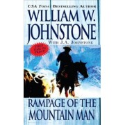 Rampage of the Mountain Man by William W. Johnstone