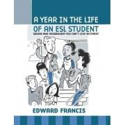 A Year in the Life of an ESL Student by Edward Francis