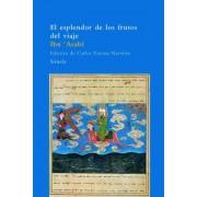El esplendor de los frutos de viaje/ The Spendor of the Traveling Fruits by Ibn Arabi