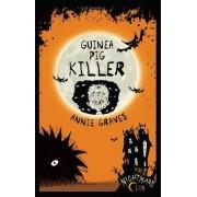 Guinea Pig Killer by Annie Graves