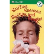 Sniffles, Sneezes, Hiccups, and Coughs by Penny Durant