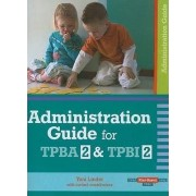 Administration Guide for Transdisciplinary Play-based Assessment 2 and Transdisciplinary Play-based Intervention 2 by Toni W. Linder