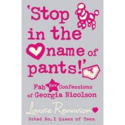`Stop in the name of pants!' by Louise Rennison