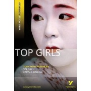 Top Girls: York Notes Advanced by Caryl Churchill