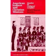 American Indians and Christian Missions by Henry Warner Bowden